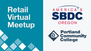 Retail Virtual Meetup from Portland Community College's Small Business Development Center